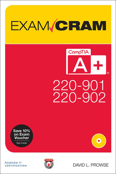 CompTIA A 220-901 and 220-902 Exam Cram