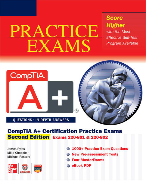 CompTIA A+® Certification Practice Exams, Second E...