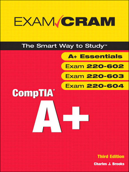 CompTIA A+ Exam Cram (Exams 220-602, 220-603, 220-...