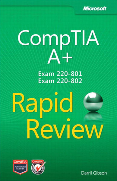 CompTIA® A+® Rapid Review (Exam 220-801 and Exam 2...