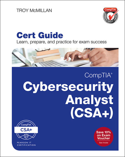CompTIA Cybersecurity Analyst (CSA+) Cert Guide, 1...