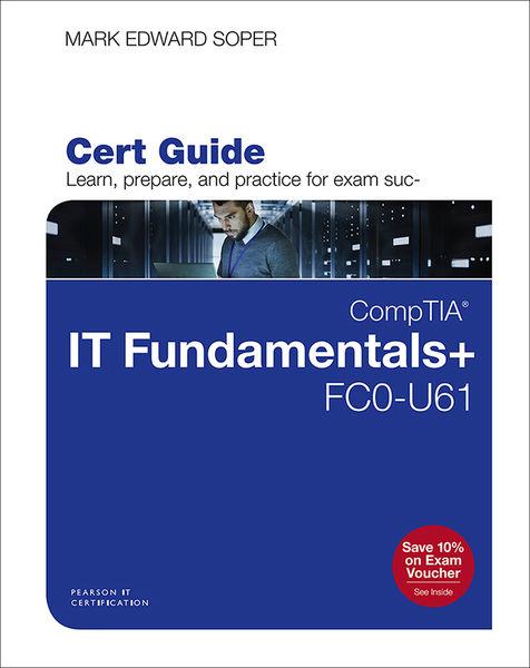 CompTIA IT Fundamentals+ FC0-U61 Cert Guide, 1/e