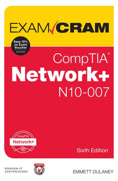 CompTIA Network+ N10-007 Exam Cram, 6/e