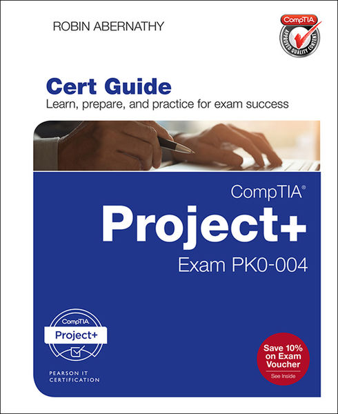 CompTIA Project+ Cert Guide: