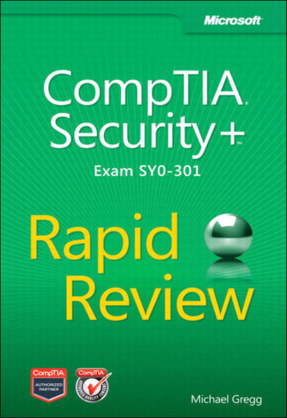 """CompTIA® Security+"""" Rapid Review (Exam SY0-301)"""