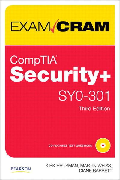 CompTIA Security+ SY0-301 Authorized Exam Cram, 3/...