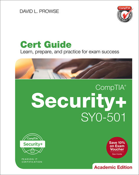 CompTIA Security+ SY0-501 Cert Guide, Academic Edi...