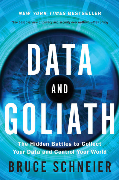 Data and Goliath: The Hidden Battles to Collect Yo...