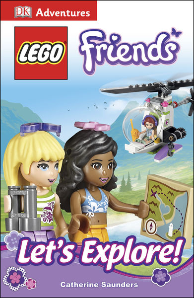 DK Adventures: Lego Friends: Let's Explore!
