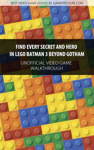 Find Every Secret and Hero in LEGO Batman 3 Beyond...