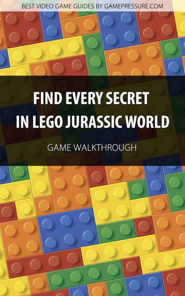 Find Every Secret in LEGO Jurassic World