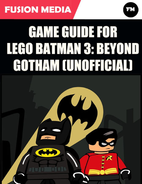 Game Guide for Lego Batman 3