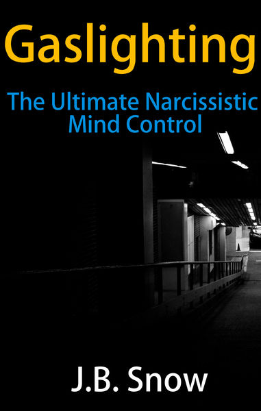 Gaslighting: The Ultimate Narcissistic Mind Contro...