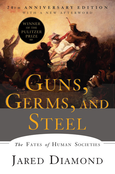 Guns, Germs, and Steel: The Fates of Human Societi...