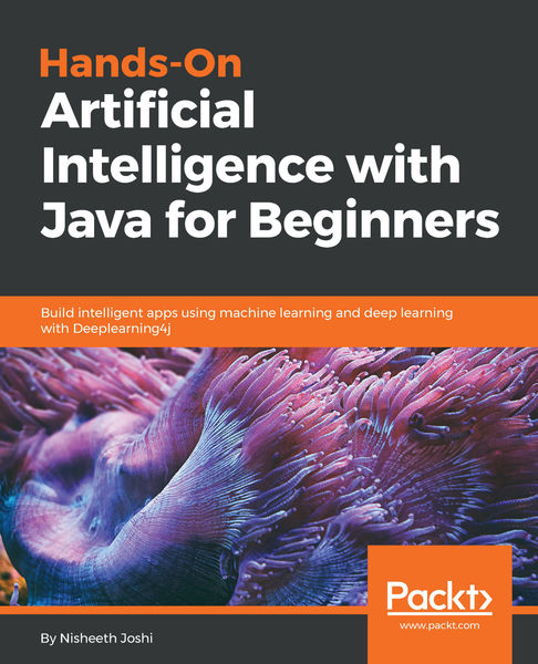 Hands-On Artificial Intelligence with Java for Beg...