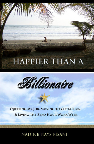 Happier Than A Billionaire: Quitting My Job, Movin...