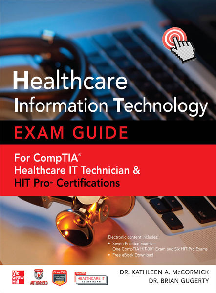 Healthcare Information Technology Exam Guide for C...
