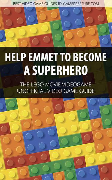 Help Emmet to Become a Superhero - The LEGO Movie ...