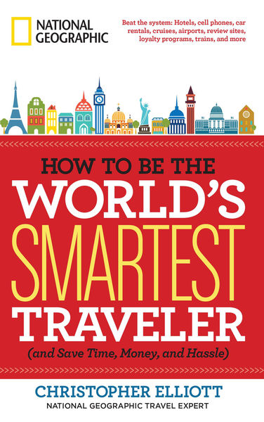How to Be the World's Smartest Traveler (and Save ...