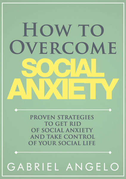 How to Overcome Social Anxiety: Proven Strategies ...