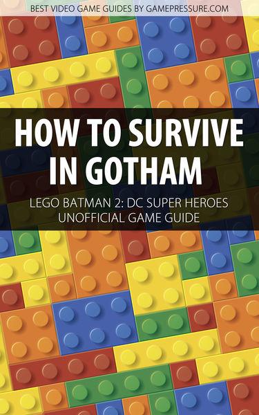 How to Survive in Gotham - LEGO Batman 2: DC Super...