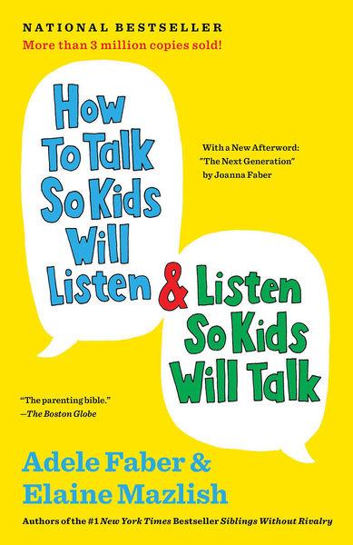 How to Talk So Kids Will Listen & Listen So Kids W...