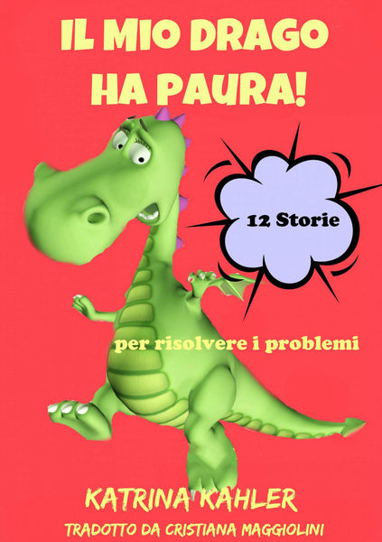 Il Mio Drago ha paura! 12 storie per risolvere i p...
