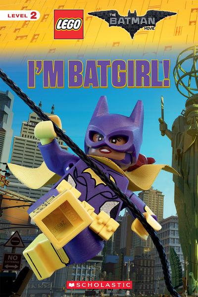 I'm Batgirl! (The LEGO Batman Movie: Reader)