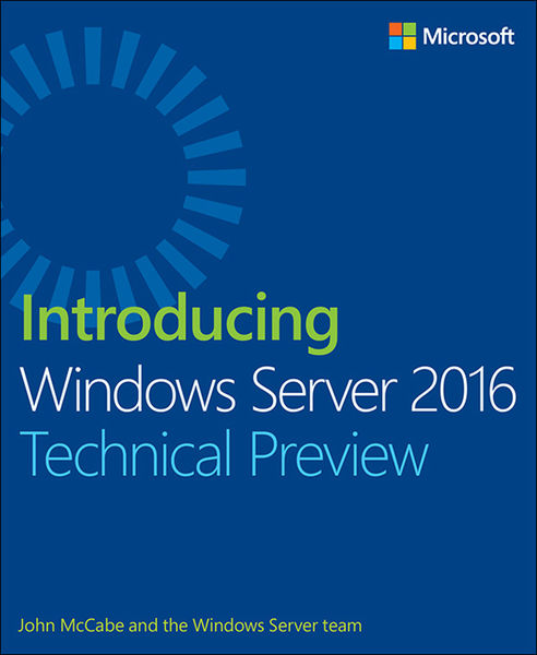 Introducing Windows Server 2016 Technical Preview,...