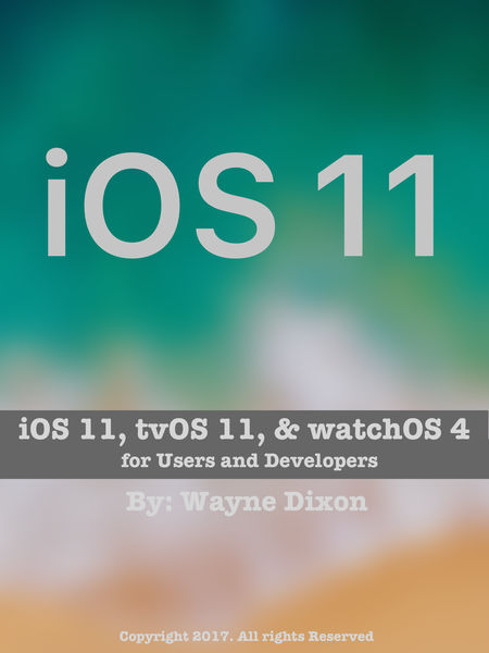iOS 11, tvOS 11, and watchOS 4 for Users and Devel...