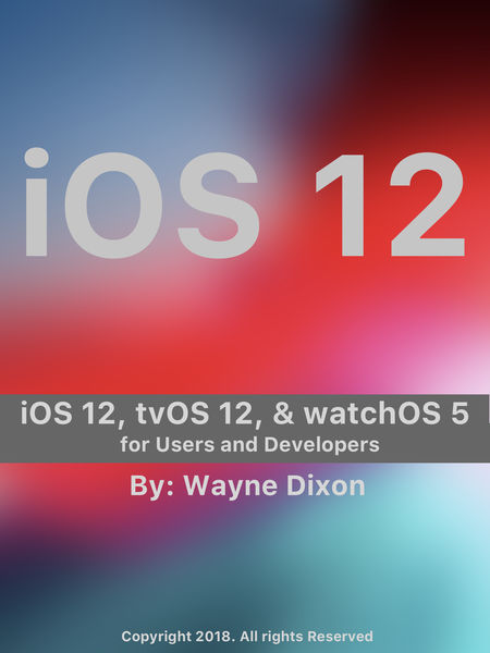 iOS 12, tvOS 12, and watchOS 5 for Users and Devel...