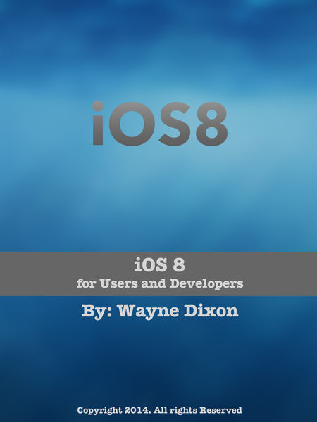 iOS 8 for Users and Developers