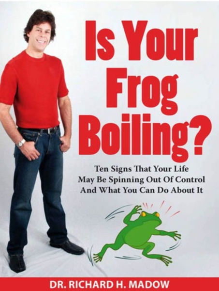 Is Your Frog Boiling? Ten Signs That Your Life May...