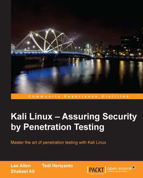 Kali Linux – Assuring Security by Penetration Test...