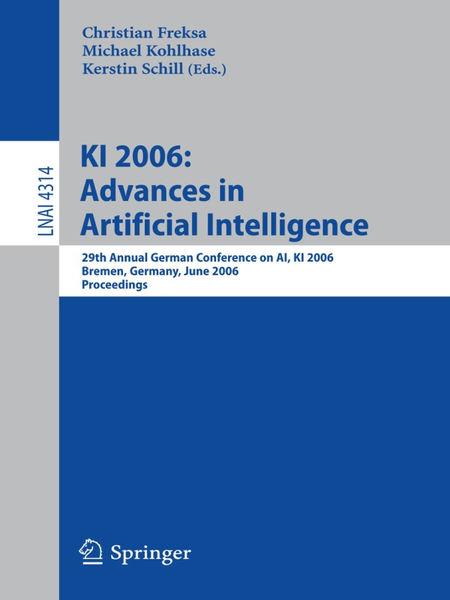 KI 2006: Advances in Artificial Intelligence