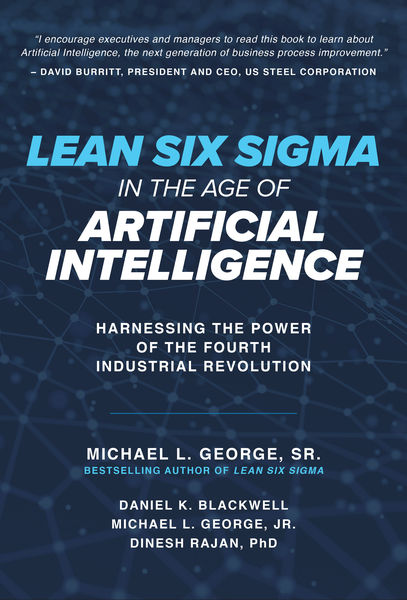 Lean Six Sigma in the Age of Artificial Intelligen...