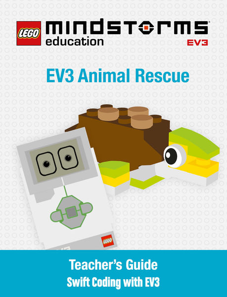 LEGO MINDSTORMS EV3 Animal Rescue Teacher's Guide