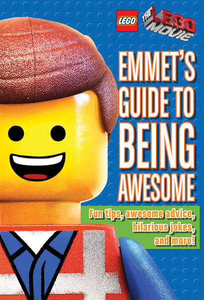 LEGO: The LEGO Movie: Emmet's Guide to Being Aweso...