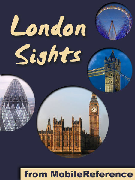 London Sights: A Travel Guide to the Top 60 Attrac...