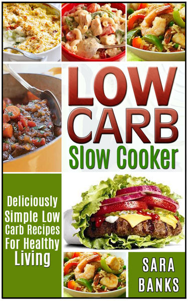 Low Carb Slow Cooker - Deliciously Simple Low Carb...