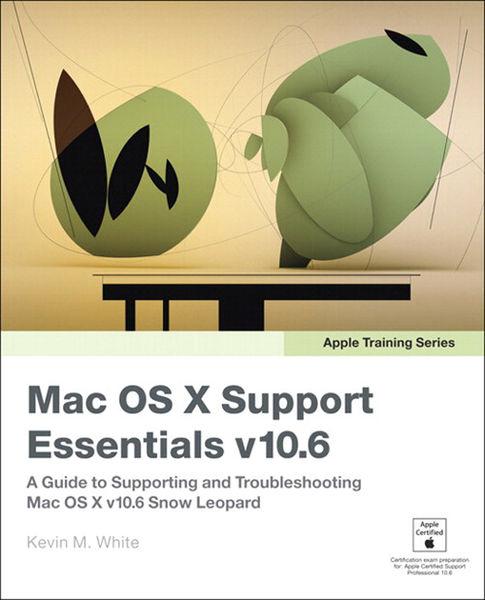 Mac OS X Support Essentials v10.6