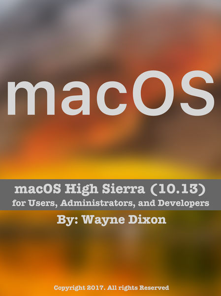 macOS High Sierra for Users, Administrators, and D...