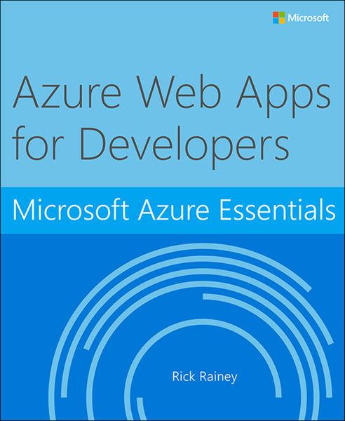 Microsoft Azure Essentials Azure Web Apps for Deve...