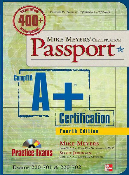Mike Meyers' CompTIA A+ Certification Passport, Fo...