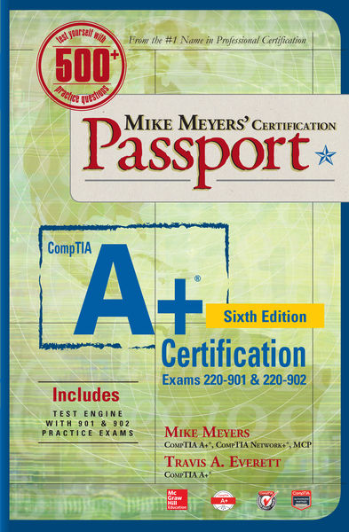Mike Meyers' CompTIA A+ Certification Passport, Si...