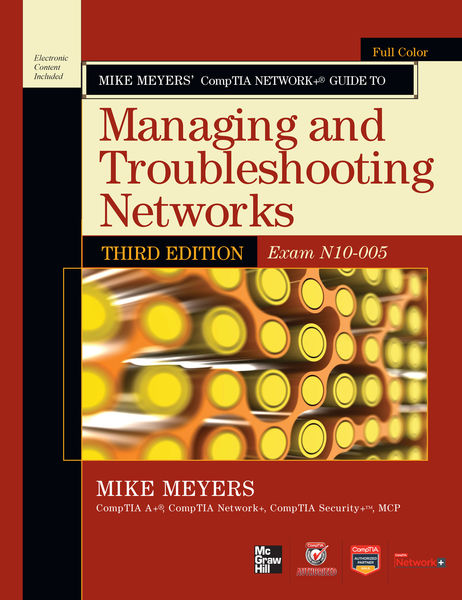 Mike Meyers' CompTIA Network+ Guide Exam N10-005, ...
