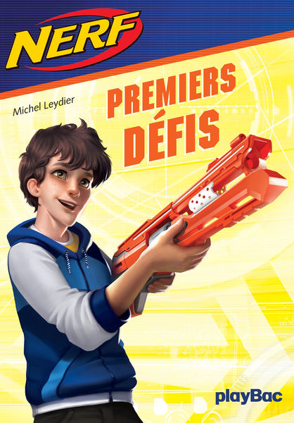 NERF - Premiers défis - Tome 1