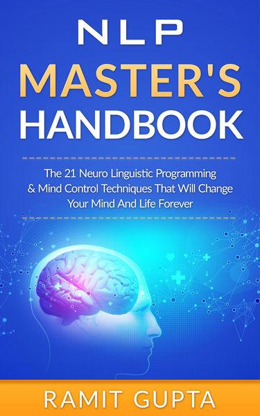 NLP Master's Handbook: The 21 Neuro Linguistic Pro...