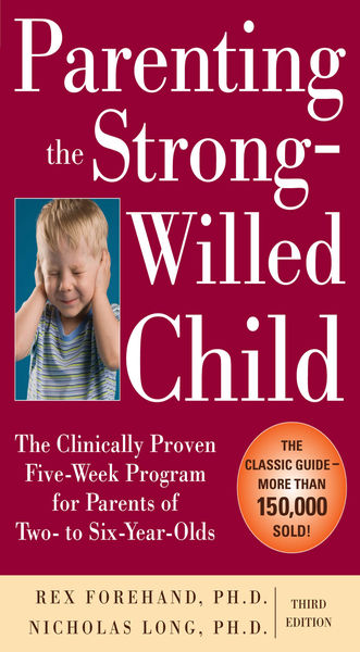 Parenting the Strong-Willed Child: The Clinically ...
