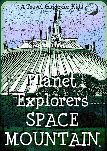 Planet Explorers Space Mountain: A Travel Guide fo...